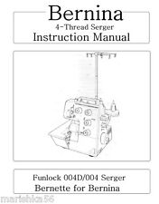 Bernina FUNLOCK 004, 004D SERGER INSTRUCTION Book /OPERATING MANUAL, PDF on CD