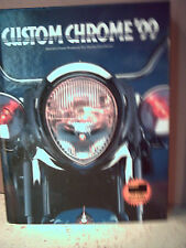 CUSTOM CHROME'99 CATALOG. WORLD'S FINEST PRODUCTS FOR HARLEY-DAVIDSONS  (MOTOS)