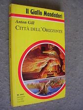 GIALLO MONDADORI # 2431 - ANTON GILL - CITTA' DELL'ORIZZONTE - BUONO
