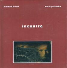 Incontro: Maurizio Biondi Mario Paschetta.