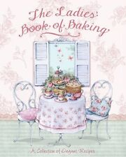 The Ladies' Book of Baking - Love Food,Love Food Editors Parragon Books