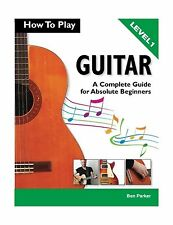 How To Play Guitar: A Complete Guide for Absolute Beginners - L... Free Shipping