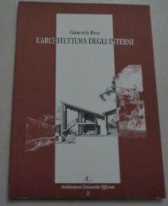L'ARCHITETTURA  DEGLI INTERNI DI GIANCARLO ROSA OFFICINA EDIZIONI 2006