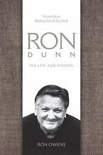 Ron Dunn : His Life and Mission by Ron Owens (2013, Paperback)
