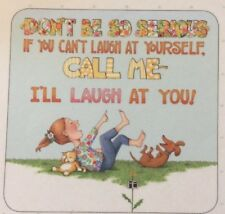 Mary Engelbreit Handmade Magnet-Don't Be So Serious If You Can't Laugh
