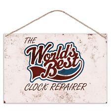 The Worlds Best Clock Repairer - Vintage Look Metal Large Plaque Sign 30x20cm