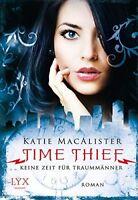 Time Thief 01 Keine Zeit für Traummänner von Katie MacAlister (2014, Taschenbuch