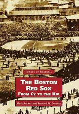 Boston Red Sox,  The,   From  Cy  to  the  Kid   (MA)   (Images of  Baseball) b
