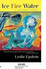 Ice Fire Water by Leslie Epstein (2000, Paperback, Reprint)