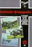 Luftwaffe Propaganda: A Pictorial History of the Luftwaffe in Original German
