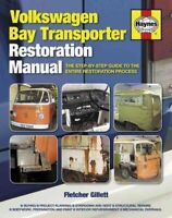 Volkswagen Bay Transporter Restoration Manual : The Step-by-Step Guide to the...
