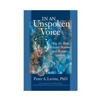 In an Unspoken Voice by Peter A. Levine, Gabor Mate (foreword)