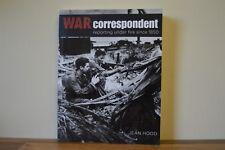 War Correspondent: Reporting Under Fire Since 1850 by Jean Hood P/B 2011 (EM)
