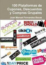 100 Plataformas de Cupones, Descuentos y Compras Grupales by Juan Manuel...