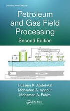 NEW Petroleum and Gas Field Processing, Second Edition (Chemical Industries)