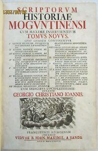 SCRIPTORUM HISTORIAE MOGUNTINENSI CUM MAXIME INSERVIENTIUM TOM. NOV. 1727, Mainz