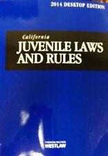 California Juvenile Laws and Rules, 2014 ed. (California Desktop Codes)