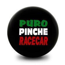 PURO PINCHE RACECAR Shift Knob