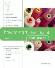 How to Start a Home-Based Craft Business, 5th (Home-Based Business-ExLibrary