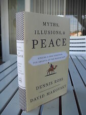 MYTHS ILLUSIONS & PEACE BY DENNIS ROSS 2009 SIGNED