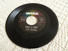 FATS DOMINO  WHAT A  PRICE/AIN'T THAT JUST LIKE A WOMAN IMPERIAL 5723 M-