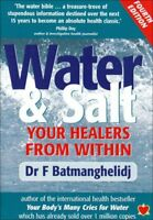 Water and Salt: Your Healers from Within by F. Batmanghelidj