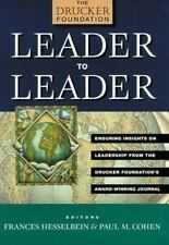 Leader to Leader: Enduring Insights on Leadership from the Drucker Foundation's