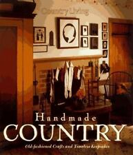 Country Living: Country Living Handmade Country : Old-Fashioned Crafts and...