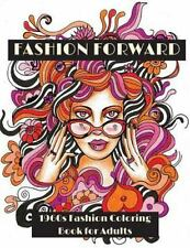 Fashion Forward: 1960s Fashion Coloring Book for Adults: By LightBurst Media,...