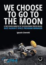 We Choose to Go to the Moon (Black and White Edition) : A First-Person...