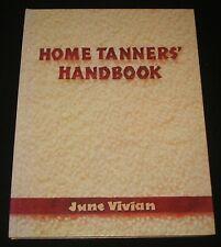 HOME TANNERS HANDBOOK JUNE VIVIAN Home tanning  leathercraft manual