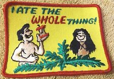 """VINTAGE PATCHES--""""I ATE THE WHOLE THING""""--4"""" LONG--PATCH--NEW--FREE SHIPPING"""
