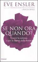 Se non ora, quando? Contro la violenza e per la dignità delle donne - E. Ensler