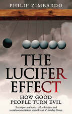 The Lucifer Effect: How Good People Turn Evil by Philip G. Zimbardo (Paperback,