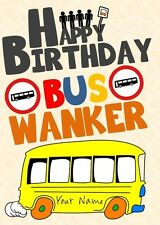 Personalised Bus Wanker Joke/Parody Inbetweeners Inspired Birthday Card