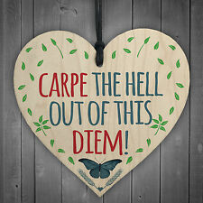 CARPE The Hell Out Of This DIEM! Motivational Hanging Heart Friendship Gift Sign