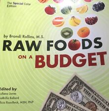 Raw Foods on a Budget (Color Edition) : The Ultimate Program and Workbook to...