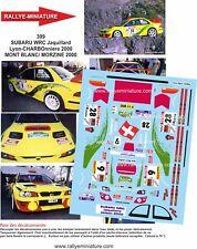 DECALS 1/43 REF 309 SUBARU WRC Jaquillard Charbonniere 2000 Mont Blanc Morzine