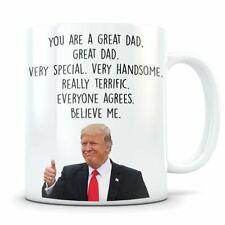 Trump Father's Day Mug - fathers day gift - You Are A Great Dad Mug - trump mug