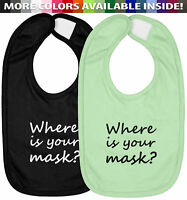 Infant Baby Bib Hook & Loop Closure Baby Gift Where Is Your Mask Quarantine