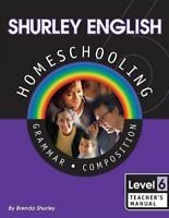Shurley English Homeschooling: Level 6 Teacher's Manual by by Brenda Shurley
