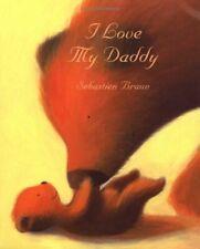 I Love My Daddy,Sebastien Braun