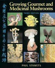 Growing Gourmet and Medicinal Mushrooms BY Paul Stamets