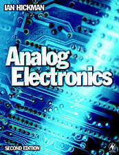 Analog Electronics, Second Edition by Hickman EUR.ING  BSc Hons  C. Eng  MIEE