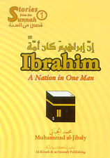 Ibrahim a.s Nation in One Man (Stories from the Sunnah Book 1 Muhammad al-Jibaly