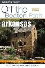 Arkansas Off the Beaten Path, 7th (Off the Beaten Path Series) DeLano, Patti Pa