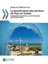 Etudes de l'Ocde Sur l'Eau la Gouvernance des Services de l'Eau en Tunisie :...