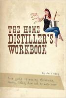 The Home Distiller's Workbook Guide to Making Moonshine Whisky Vodka & More Vol1