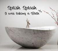 SPLISH SPLASH I WAS TAKING A BATH-2  WORDS BATHROOM VINYL DECOR DECAL WALL  ART