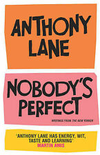 Nobody's Perfect: The Reviews of Anthony Lane Esquire by Anthony Lane (Paperback